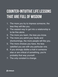 Quotes About Life :Someone Asks If Therere Life Lessons That Go Against Common Sense And It Turns Out Theres A Lot Wisdom Quotes, Quotes To Live By, Me Quotes, Motivational Quotes, Inspirational Quotes, People Quotes, Paradox Quotes, Inspirational Life Lessons, Cover Quotes