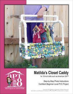 """Cute DIY idea for organizing all the American Girl Doll or 18"""" doll clothes. AptOne8 Matilda's Closet Caddy PVC Pattern 18 inch American Girl Doll"""
