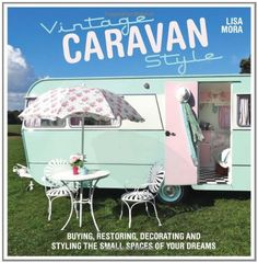 Vintage Caravan Style: Buying, restoring, decorating and styling the small spaces of your dreams! by Lisa Mora, http://www.amazon.co.uk/dp/1446304515/ref=cm_sw_r_pi_dp_7C.Ztb1WM9B18