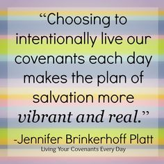 """talk - """"Choosing to intentionally live our covenants each day makes the plan of salvation more vibrant and real."""" -Jennifer Brinkerhoff Platt, in her new book, """"Living Your Covenants Every Day"""" Gospel Quotes, Lds Quotes, Religious Quotes, Faith Quotes, Inspirational Articles, Inspirational Thoughts, Mormon Messages, Plan Of Salvation, Church Quotes"""
