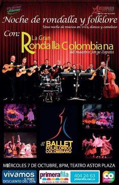LA GRAN RONDALLA COLOMBIANA y el BALLET FOLCLÓRICO DE COLOMBIA Miercoles 7 de octubre, 8 pm, TEATRO ASTOR PLAZA. Boleteria: http://www.primerafila.com.co y Taquillas