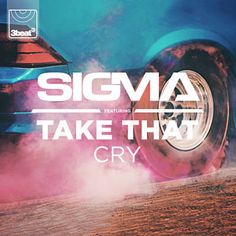 Cry (Laaw Remix) - Sigma Feat. Take That
