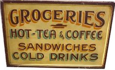 Love this sign.....groceries..sandwiches cold drinks                                                                                                                                                                                 More