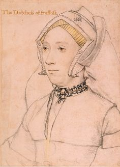 "Katherine, Duchess of Suffolk (1519-1580) Hans Holbein the Younger, c. 1532-43.  ""A portrait drawing of Katherine, Duchess of Suffolk (1519-1580), fourth wife of Charles Brandon, Duke of Suffolk. A bust length portrait facing three-quarters to the left. She wears an embroidered collar, necklace and a medallion. Inscribed in an eighteenth-century hand at upper left: The Dutcheſs of Suffolk. Annotated by the artist: rot (red) and Damast (damask)."""