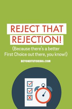 Reject that Rejection! (Because there's a better First Choice out there, you know!) #collegepreparation #collegetips