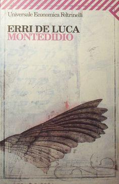 Montedidio-Erri de Luca Good Books, My Books, Language And Literature, Writing Styles, Dreaming Of You, Reading, Movies, Photos, Poet