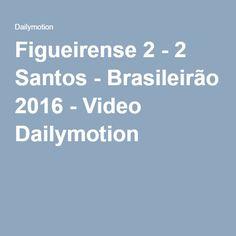 Figueirense 2 - 2 Santos - Brasileirão 2016 - Video Dailymotion