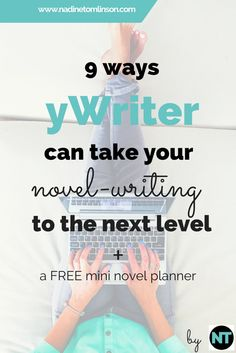 9 Ways yWriter can take Your Novel-Writing to the Next Level