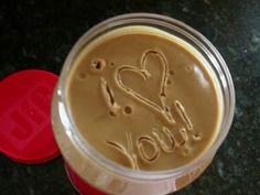 Write it in a new jar of peanut butter!!