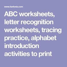 ABC worksheets, letter recognition worksheets, tracing practice, alphabet introduction activities to print