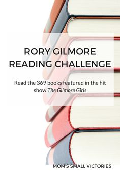 Rory Gilmore Reading Challenge. Read the 369 books featured in the hit show The…
