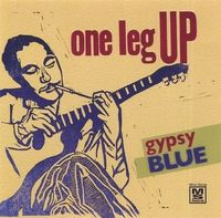 One Leg Up | Gypsy Blue  sounds like some paris street jazz i heard outside the musee dorsey -mla