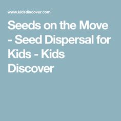 How Seeds Travel - categories w/ images   STEM   Pinterest ...