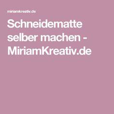 Schneidematte selber machen - MiriamKreativ.de
