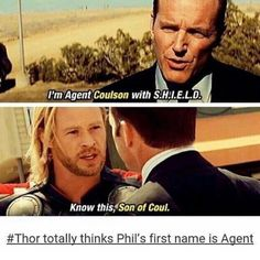 Thor OdinSON Loki LaufeySON Agent CoulSON No wonder he called him Son of Coul