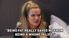 Khloe Kardashian Jokes, ''Being Fat Really Saved Me From Being a Whore in Life'' on Kardashians | E! Online
