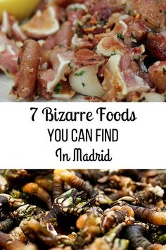 Aside From The Typical Stews And Tortilla, Madrid Has Some Amazingly Bizarre Foods You Must Try!