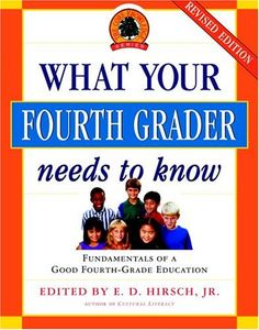 What Your Fourth Grader Needs to Know: Fundamentals of A Good Fourth-Grade Education (The Core Knowledge Series for Kindergarten - 6th Grade) by E.D. Hirsch Jr. #homeschool