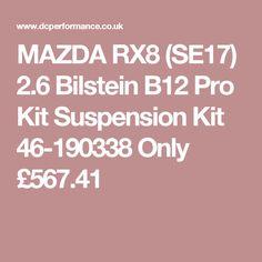 MAZDA RX8 (SE17) 2.6 Bilstein B12 Pro Kit Suspension Kit 46-190338 Only £567.41