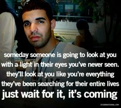 If you wait the right man will come along!!!!!