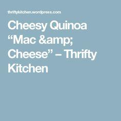 "Cheesy Quinoa ""Mac & Cheese"" – Thrifty Kitchen"