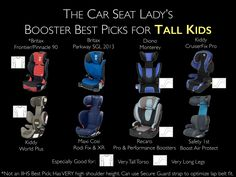 """Got a tall kid? Looking for a high back booster? The Car Seat Lady's got you covered.    All boosters are listed ALPHABETICALLY (not order of preference) and earned """"Best Bets"""" from the Insurance Institute for Highway Safety (unless otherwise noted)."""