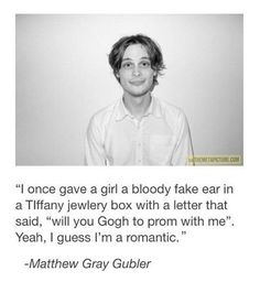 Definitely a romantic… can I marry you Matthew?