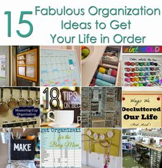 15 Fabulous Organization Ideas to Get Your Life in Order - The Happy Housie