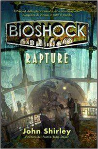 Amazon.it: Bioshock. Rapture - John Shirley, Leonardo Fedi, Ivan Fulco - Libri