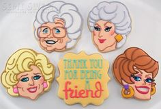 Thank you for being a friend! Golden Girls cookies!