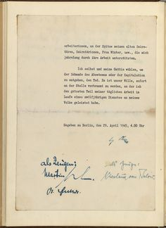 The signature page of Adolf Hitler's will. Deep in his bunker in Berlin, with Soviet troops closing in, Hitler woke his personal secretary Gertrude Junge on April 29, 1945. He then dictated his political testament and his personal will, instructing Junge to type the documents out in triplicate and bring them to him. The dictator then headed to another room in the bunker to marry Eva Braun and wait for Junge to finish her typing assignment. Finally, at 3:30 PM on April 30, 1945, the war in…