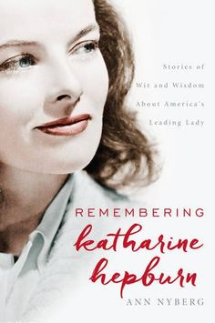 Remembering Katharine Hepburn: Stories of Wit and Wisdom About America's Leading Lady by Ann Nyberg http://www.amazon.com/dp/1493025457/ref=cm_sw_r_pi_dp_vRO.wb1WB7YB4