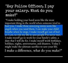 Support your police officers. If people would only think before they criticize Police. Police Quotes, Police Humor, Police Officer Quotes, Leo Love, Love My Job, Mumbai, Police Wife Life, Police Girlfriend, Police Family