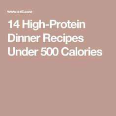 14 High-Protein Dinner Recipes Under 500 Calories