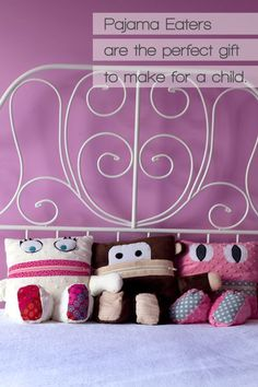 Pajama Eaters make the perfect git for a child. I foresee making many of these as gifts!