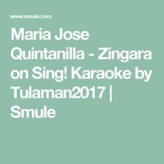 Maria Jose Quintanilla - Zingara on Sing! Karaoke by Tulaman2017 | Smule