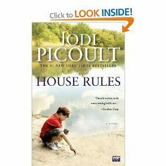 Jodi Picoult - House Rules. LOVED this book.   Definitely one of my favorite Picoult reads.