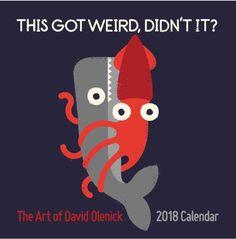 The Art of David Olenick 2018 Wall Calendar: This Got Weird, Didn't It? Wall Calendar Calendar X Stapled Binding Medium Rectangle Grid