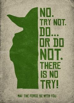 """Do... or do not."" - Yoda from Star Wars V. displate.com $45"