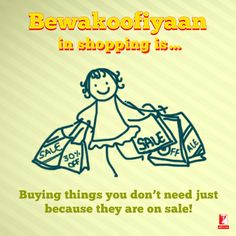 Stressed? Do some #Bewakoofiyaan and go shopping! :)