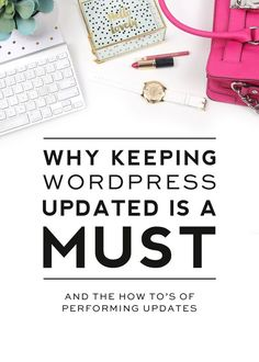 Why Keeping WordPress Updated is a Must - Designer Blogs