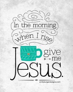 Give me Jesus 8 by 10 print. - emilyburgerdesigns.com More