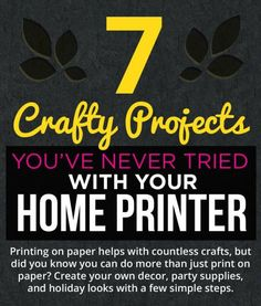 Check out this great infographic from Stinky Ink that will show you 7 crafty projects that you can do at home with your ink jet or laser printer.
