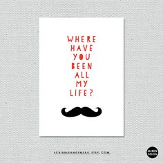 where have you been all my life? cards and prints by scribbleandtweak on Etsy