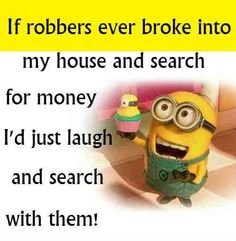 If robbers ever broke into my house ...