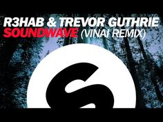 R3hab & Trevor Guthrie - Soundwave (VINAI Remix)  #EDM #SpinninRecords