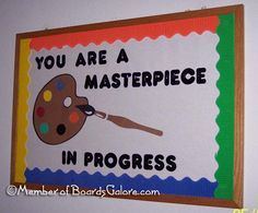 You are a masterpiece in progress
