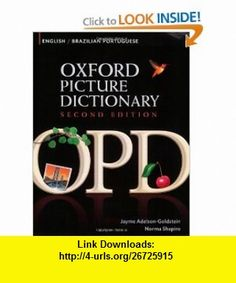 Oxford Picture Dictionary English-Brazilian Portuguese Bilingual Dictionary for Brazilian Portuguese speaking teenage and adult students of English (9780194740111) Jayme Adelson-Goldstein, Norma Shapiro , ISBN-10: 0194740110  , ISBN-13: 978-0194740111 ,  , tutorials , pdf , ebook , torrent , downloads , rapidshare , filesonic , hotfile , megaupload , fileserve