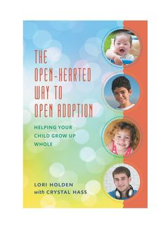 The Open-Hearted Way to Open Adoption (eBook Rental) Knowledge Society, Types Of Crimes, Foster Care System, Open Adoption, Adoption Agencies, Birth Mother, Adoptive Parents, Adoption Process, Adopting A Child
