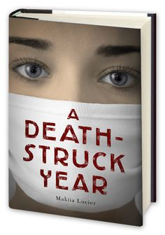 "A Death-Struck Year / Makiia Lucier ""When the Spanish influenza epidemic reaches Portland, Oregon, in 1918, seventeen-year-old Cleo leaves behind the comfort of her boarding school to work for the Red Cross."""